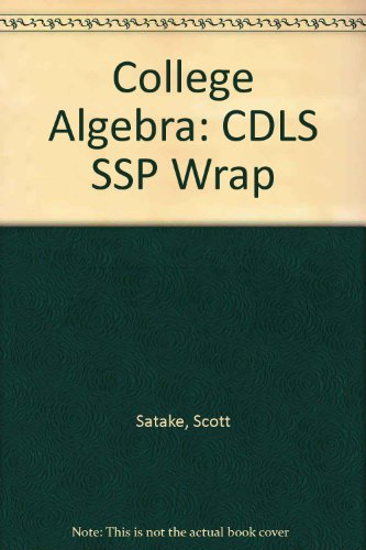 College Algebra: CDLS SSP Wrap (013220178X) by Satake, Scott; Trigsted, Kirk; Blitzer, Robert