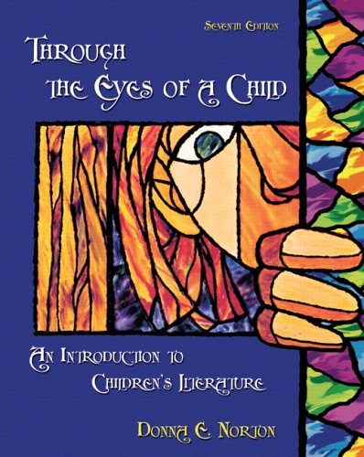 9780132202961: Through the Eyes of a Child: An Introduction to Children's Literature (7th Edition)