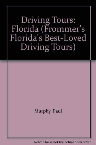 Driving Tours: Florida (Frommer's Florida's Best-Loved Driving Tours): Murphy, Paul