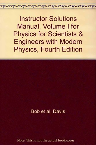 9780132206013: Instructor Solutions Manual, Volume I for Physics for Scientists & Engineers with Modern Physics, Fourth Edition