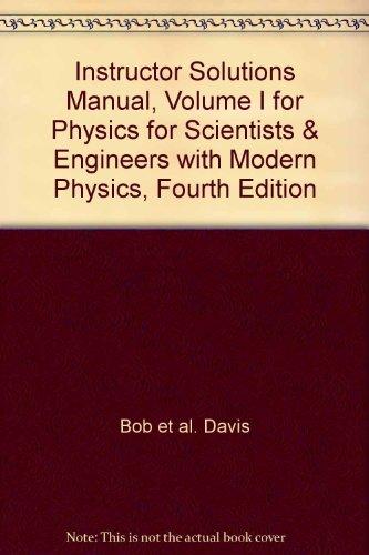 Instructor Solutions Manual, Volume I for Physics: Davis, Bob et