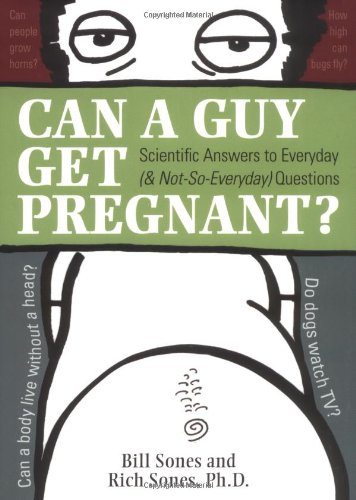 9780132206952: Can a Guy Get Pregnant: Scientific Answers to Everyday (and Not-So-Everyday) Questions