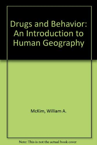 9780132207324: Drugs and Behavior: An Introduction to Human Geography