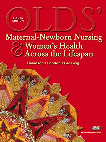 9780132208734: Olds' Maternal-Newborn Nursing & Women's Health Across the Lifespan (8th Edition)