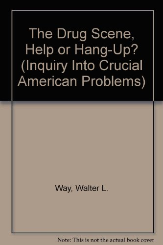 9780132209137: The Drug Scene, Help or Hang-Up? (Inquiry Into Crucial American Problems)