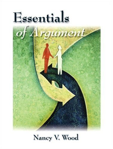 Essentials of Argument: Wood, Nancy V