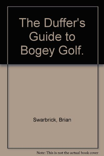 9780132209397: The Duffer's Guide to Bogey Golf.