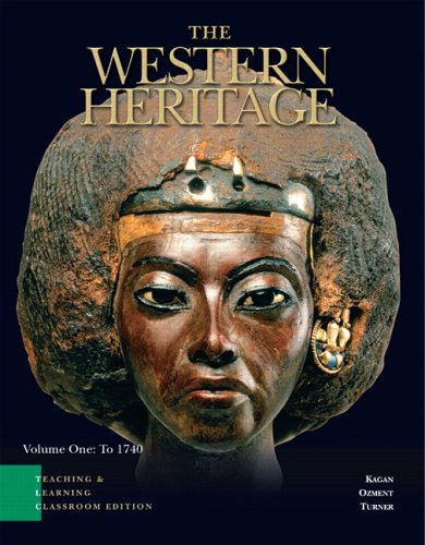 9780132211031: The Western Heritage: Teaching and Learning Classroom Edition, Volume 1 (Chapters 1-14) (5th Edition)