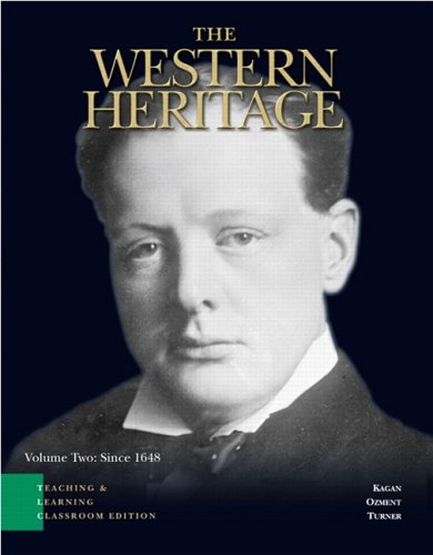9780132211055: The Western Heritage: Teaching and Learning Classroom Edition, Volume 2 (Chapters 13-30) (5th Edition)
