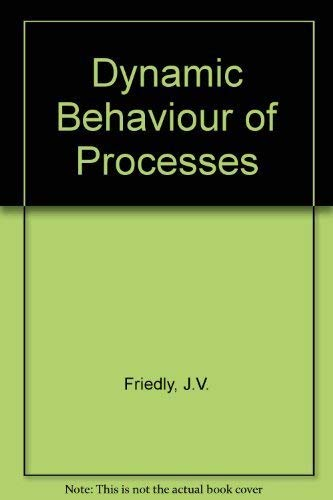 9780132212427: Dynamic Behaviour of Processes (Prentice-Hall international series in the physical and chemical engineering sciences)
