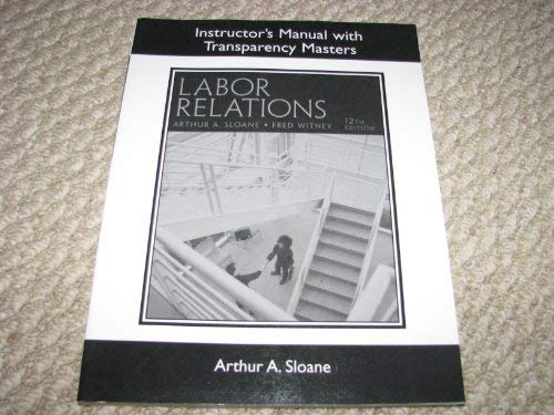 9780132213035: Instructor's Manual with Transparency Masters Labor Relations 12 Edition