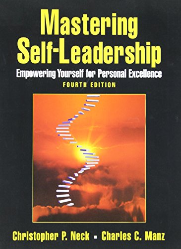 9780132213448: Mastering Self-Leadership: Empowering Yourself for Personal Excellence (4th Edition)