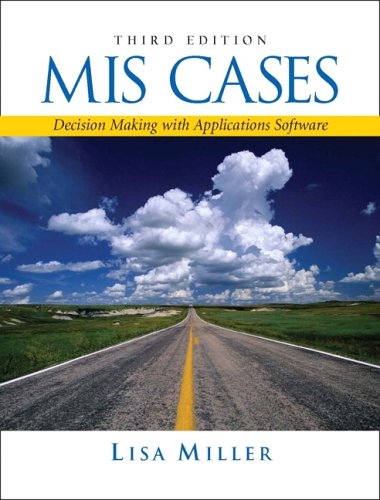 9780132214384: MIS Cases: Decision Making with Application Software (3rd Edition)