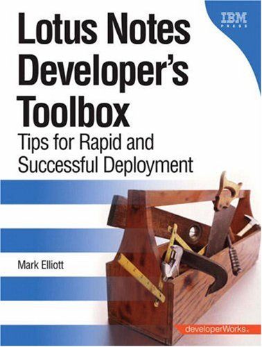 9780132214483: Lotus Notes Developer's Toolbox: Tips for Rapid and Successful Deployment (Developerworks)