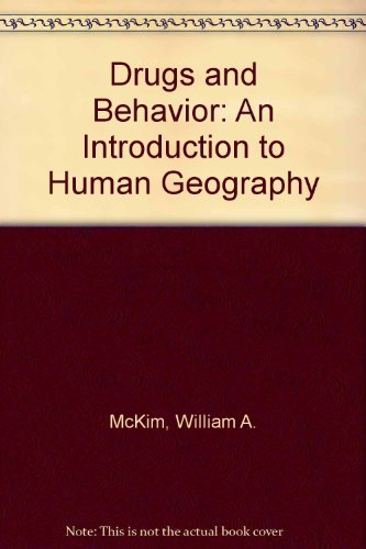 9780132215329: Drugs and Behavior: An Introduction to Human Geography