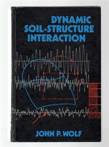 9780132215657: Dynamic Soil-structure Interaction (Prentice-Hall International Series in Civil Engineering and Engineering Mechanics)