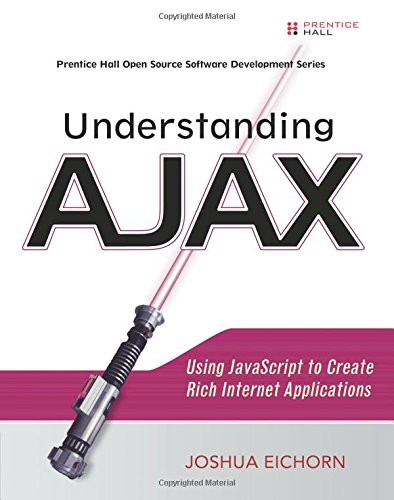 9780132216357: Understanding AJAX: Using JavaScript to Create Rich Internet Applications