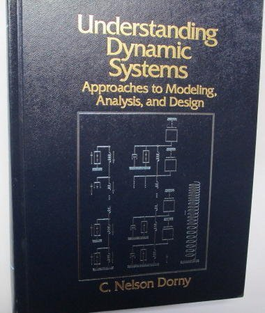 9780132218399: Understanding Dynamic Systems: Approaches to Modeling, Analysis, and Design