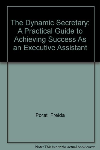 The Dynamic Secretary: A Practical Guide to Achieving Success As an Executive Assistant (A Reward ...