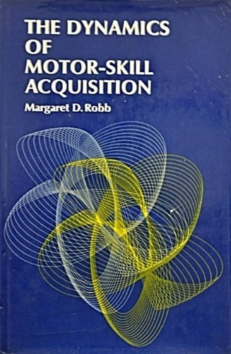 9780132220675: Dynamics of Motor-skill Acquisition