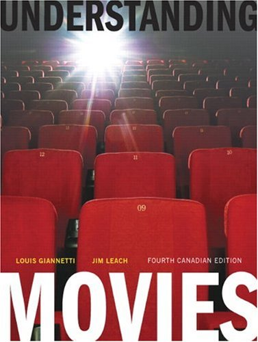 Understanding Movies, Fourth Canadian Edition: Louis Giannetti, Jim