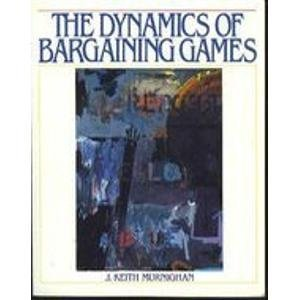 9780132221184: The Dynamics of Bargaining Games