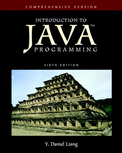 Introduction to Java Programming-Comprehensive Version (6th Edition): Y Daniel Liang
