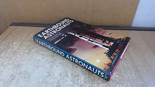 9780132223072: Earthbound Astronauts: The Builders of Apollo-Saturn
