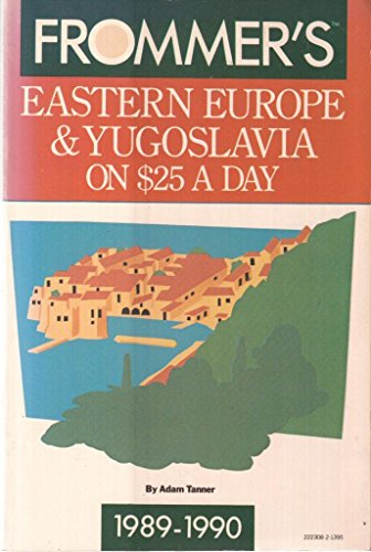 Frommer's Eastern Europe & Yugoslavia on $25: Adam Tanner; Morris