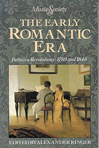 9780132223324: The Early Romantic Era: Between Revolutions : 1789 and 1848 (Music & Society)
