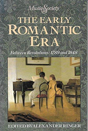 9780132223324: Early Romantic Era Between Revolutions: 1789 And 1848 (Music and Society (Englewood Cliffs, N.J.).)