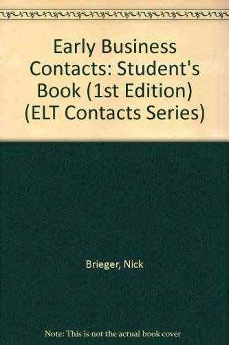 9780132223577: Early Business Contacts: Student's Book (1st Edition) (ELT Contacts Series)