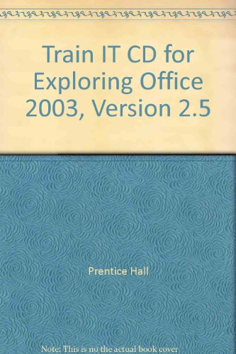 9780132224840: Exploring Office 2003, Version 2.5: Train IT CD