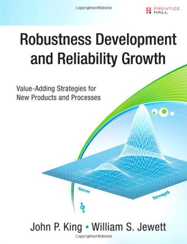 9780132225519: Robustness Development and Reliability Growth: Value Adding Strategies for New Products and Processes: A Six Sigma Approach to Product Quality