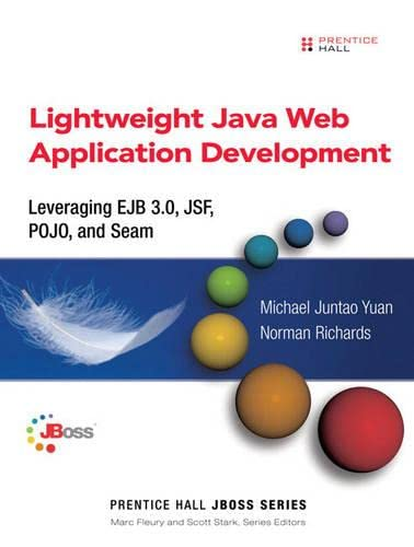 9780132225533: Lightweight Java Web Application Development: Leveraging EJB 3.0, JSF, POJO, and Seam