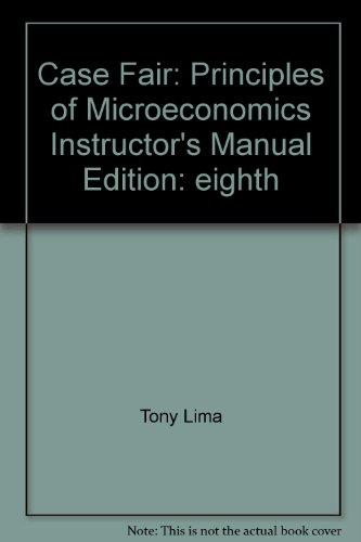 9780132227186: Case Fair: Principles of Microeconomics, Instructor's Manual