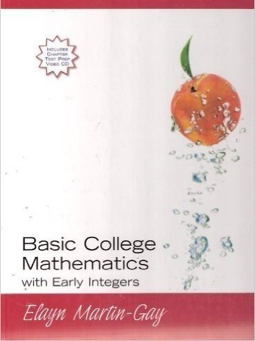 Basic College Mathematics with Early Integers: Elayn Martin-Gay