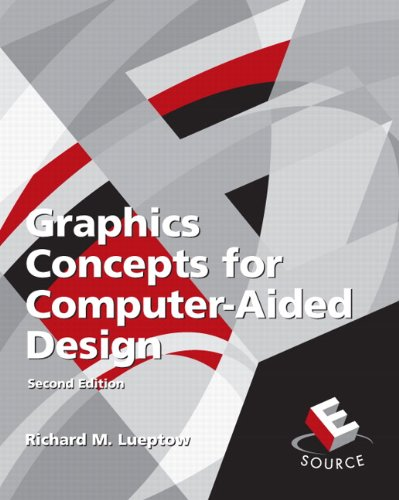 Graphics Concepts for Computer-Aided Design (2nd Edition): Lueptow, Richard M