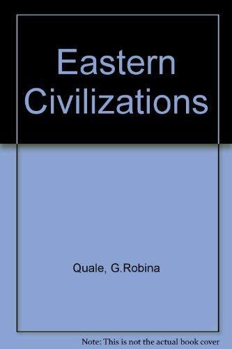 Eastern Civilizations: G. Robina Quale