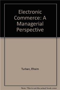 9780132230155: Electronic Commerce: A Managerial Perspective