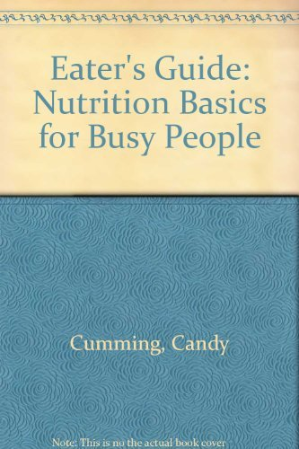 9780132230407: Eater's Guide: Nutrition Basics for Busy People