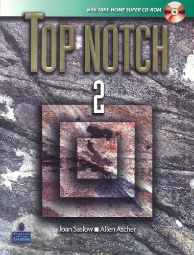 Top Notch 2 with Take-Home Super CD-ROM (9780132230445) by Joan Saslow; Allen Ascher