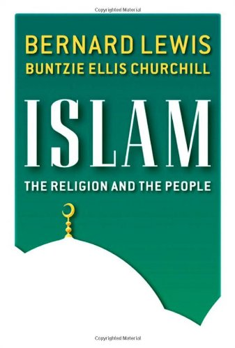Islam : The Religion and the People: Bernard Lewis; Buntzie