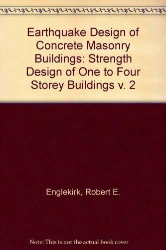 9780132231565: Earthquake Design of Concrete Masonry Buildings: Strength Design of One- To Four-Story Buildings