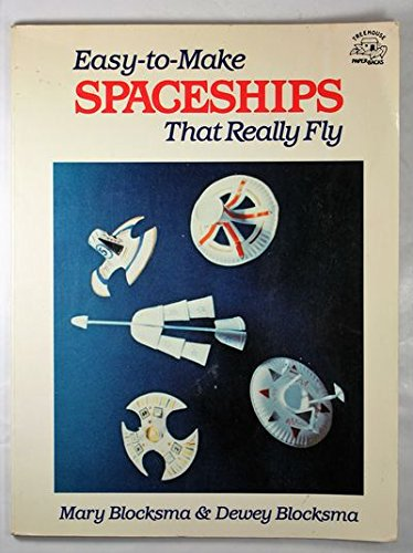 Easy to Mak Spaceships That Really Fly: Blocksma, Mary and Dewey