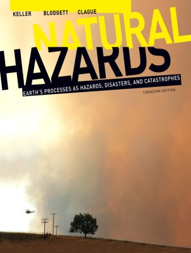 9780132232029: Natural Hazards: Earth's Processes as Hazards, Disasters, and Catastrophes, Canadian Edition