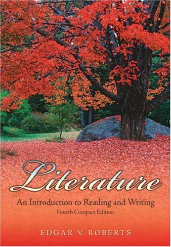 Literature: An Introduction to Reading and Writing: Edgar V. Roberts