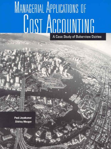 Managerial Applications of Cost Accounting: A Case: Shirley Mauger, Paul