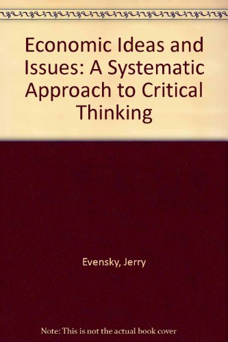 9780132236119: Economic Ideas and Issues: A Systematic Approach to Critical Thinking