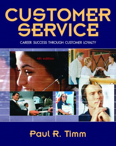 9780132236584: Customer Service: Career Success Through Customer Loyalty (4th Edition)